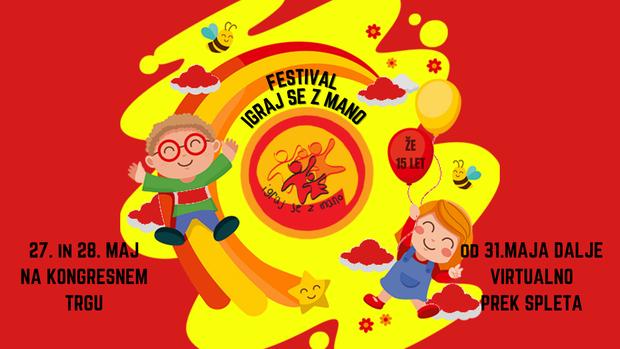 15. Mednarodni festival »Igraj se z mano« v živo in po spletu (foto: Fb Igraj se z mano/Press)